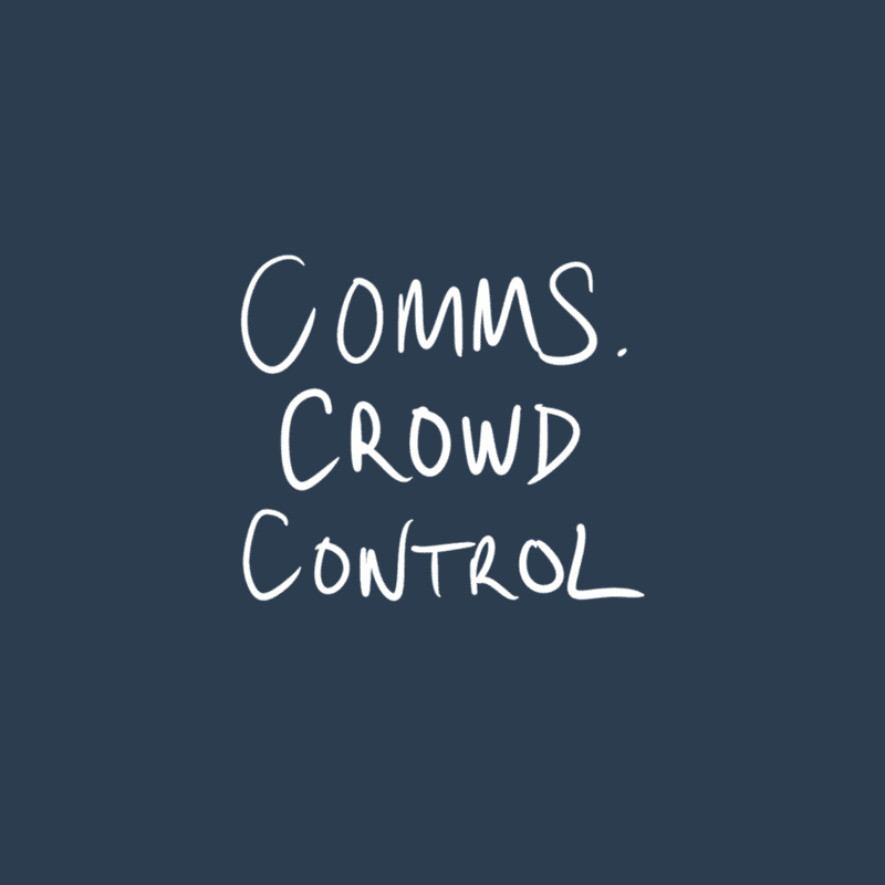 Communication Crowd Control