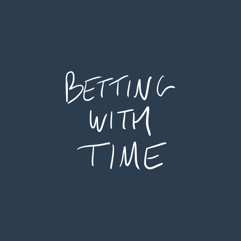 Betting With Time