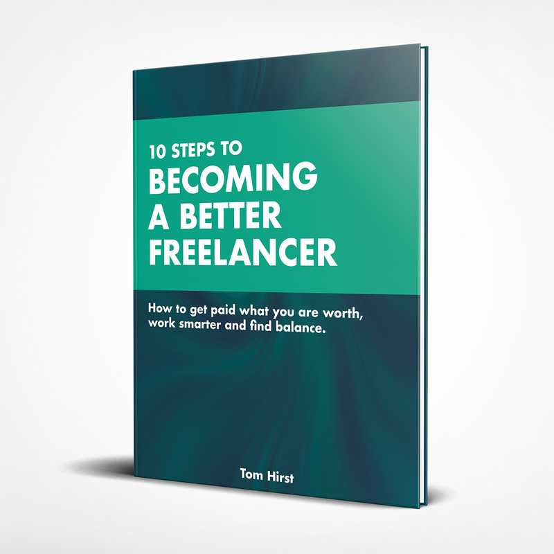 10 Steps To Becoming A Better Freelancer by Tom Hirst